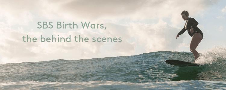 Blog| SBS Birth Wars, the behind the scenes…
